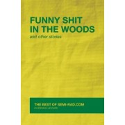 Funny Shit in the Woods and Other Stories by Brendan Leonard