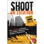Shoot on Location by Kathy M. McCurdy