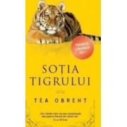 Sotia tigrului - Tea Obreht