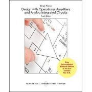 Design with Operational Amplifiers and Analog Integrated Circuits by Sergio Franco