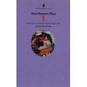 Alan Bennett Plays 1: Forty Years on, Getting on, Habeas Corpus, Enjoy v. 1 by Alan Bennett