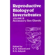 Reproductive Biology of Invertebrates: Accessory Sex Glands v. 3 by K. G. Adiyodi