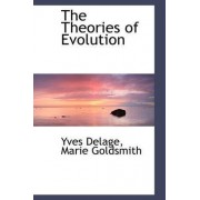 The Theories of Evolution by Yves Delage