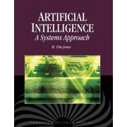 Artificial Intelligence: A Systems Approach by M. Tim Jones