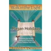 Pagan Holidays by Todd D Bennett