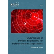 Fundamentals of Systems Engineering for Defense Systems Applications - Tom Jeffrey