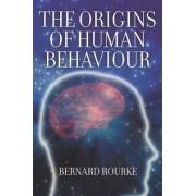 The Origins of Human Behaviour by Bernard Rourke