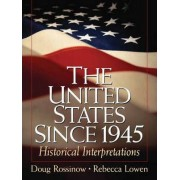 The United States Since 1945 by Doug Rossinow