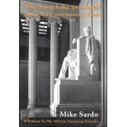 She Sang Like an Angel and Other Contemporary Poems by Michael A Sardo