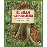 El Gran Capoquero by Lynne Cherry