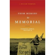 From Memory to Memorial by J William Thompson