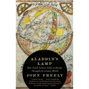 Aladdin's Lamp by Professor John Freely