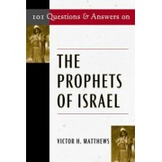 101 Questions and Answers on the Prophets of Israel by Victor Harold Matthews