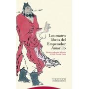 Los cuatro libros del emperador amarillo / The four books of the Yellow Emperor by Inaki Preciado Idoeta