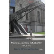 Memorialization in Germany Since 1945 by Bill Niven