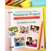 Doing Your Early Years Research Project by Guy Roberts-Holmes