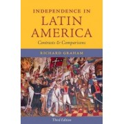 Independence in Latin America by Richard Graham