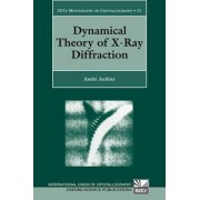 Dynamical Theory of X-Ray Diffraction by Andre Authier