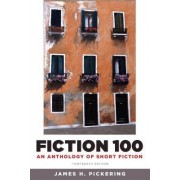 Fiction 100 by James H. Pickering