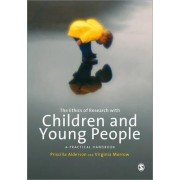 The Ethics of Research with Children and Young People by Priscilla Alderson