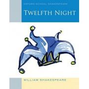Oxford School Shakespeare: Twelfth Night 2010 by William Shakespeare