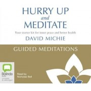 Hurry Up And Meditate - Guided Meditations by Nicholas Bell