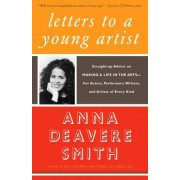 Letters to a Young Artist by Anna Deavere Smith