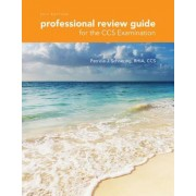 Professional Review Guide for the CCS Examination, 2017 Edition