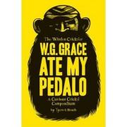 W.G. Grace Ate My Pedalo by Alan Tyers