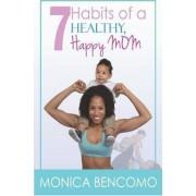7 Habits of a Healthy, Happy Mom by Monica Monique Martell Bencomo