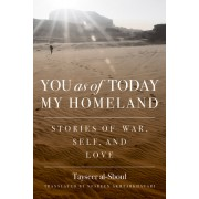 You as of Today My Home Land: Stories of War, Self, and Love