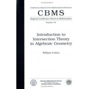 Introduction to Intersection Theory in Algebraic Geometry by William Fulton