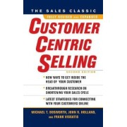 CustomerCentric Selling by Michael T. Bosworth