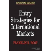 Entry Strategies for International Markets by Franklin R. Root
