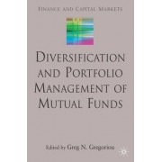 Diversification and Portfolio Management of Mutual Funds by Greg N. Gregoriou