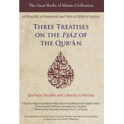 Three Treatises on the I'Jaz of the Qur'An by Muhammad Khalaf-Allah Ahmad