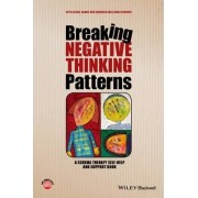 Breaking Negative Thinking Patterns - a Schema Therapy Self-help and Support Book by Gitta Jacob
