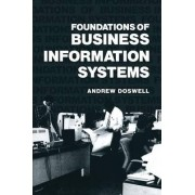 Foundations of Business Information Systems by Andrew Doswell