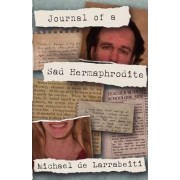 Journal of a Sad Hermaphrodite by Michael De Larrabeiti