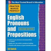 Practice Makes Perfect English Pronouns and Prepositions by Ed Swick