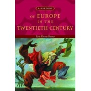 A History of Europe in the Twentieth Century by Eric Dorn Brose