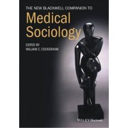 The New Blackwell Companion to Medical Sociology by William C. Cockerham