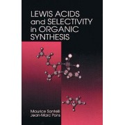 Lewis Acids and Selectivity in Organic Synthesis by M. Santelli
