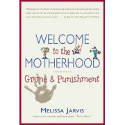 Welcome To The Motherhood: Grime And Punishment