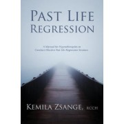 Past Life Regression by Kemila Zsange Rcch