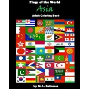 Flags of the World Series (Asia) Adult Coloring Book by M L Gutierrez