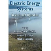Electric Energy Systems by Antonio Gomez-Exposito