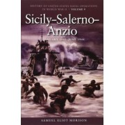 History of United States Naval Operations in World War II: Sicily-Salerno-Anzio, June 1943 - June 1944 v. 9 by Samuel Eliot Morison