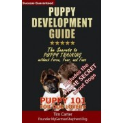 Puppy Development Guide - Puppy 101 for Dog Lovers by Dr Tim Carter