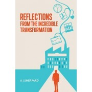 Reflections from the Incredible Transformation: An Exploration in Lateral Thinking Between Business Life and Spiritual Life